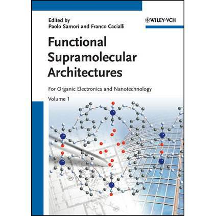 Functional Supramolecular Architectures: for Organic Electronics and Nanotechnology