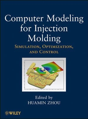 Book Review: Computer Modeling for Injection Molding: Simulation, Optimization, and Control