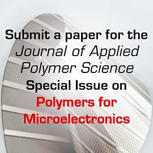Journal of Applied Polymer Science: Submit to a Special Issue on Polymers for Microelectronics