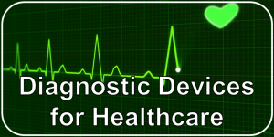 Diagnostic Devices for Healthcare
