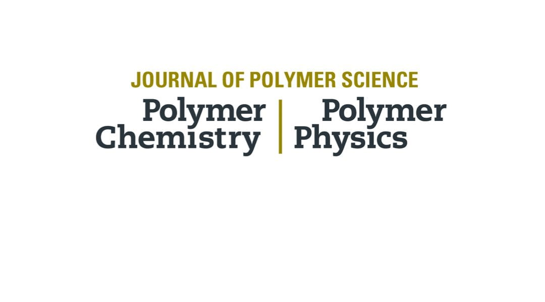 Journal of Polymer Science Award – Nomination Deadline Extended!